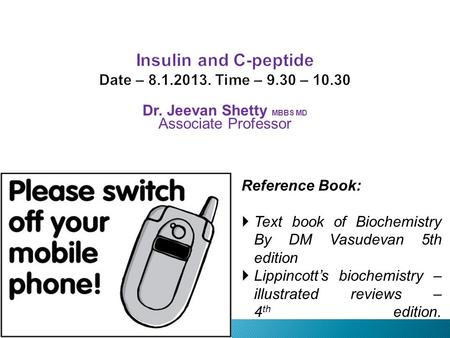 Insulin and C-peptide Date – Time – 9.30 – 10.30