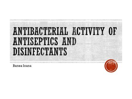 Antibacterial activity of antiseptics and disinfectants