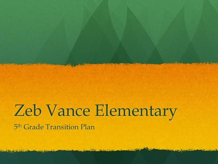 Zeb Vance Elementary 5 th Grade Transition Plan. Leadership Planners Planners Clubs Clubs Eagle Leadership Academy (Student Council) Eagle Leadership.
