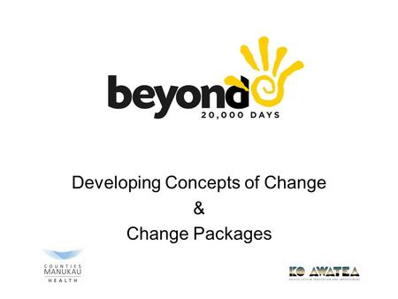 Developing Concepts of Change & Change Packages. What about Change Concepts? What are they? How can we use them to generate new change ideas when we encounter.
