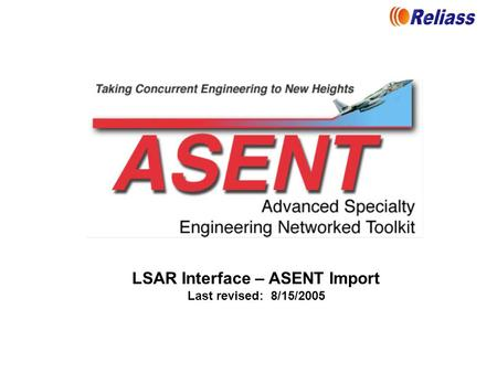 LSAR Interface – ASENT Import Last revised: 8/15/2005.