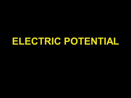 ELECTRIC POTENTIAL. Electric Potential: Energy a charge has due to its position in an electric field. EPE distance.