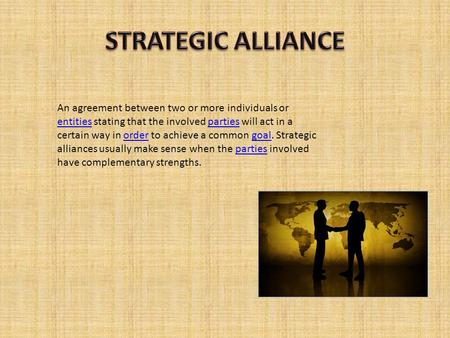 An agreement between two or more individuals or entities stating that the involved parties will act in a certain way in order to achieve a common goal.