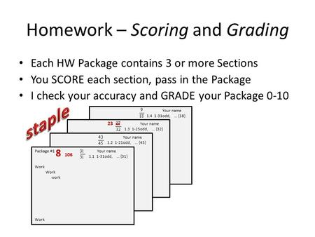 Your name 1.4 1-31odd, … {18} Work work Work Your name 1.3 1-25odd, … {32} Work work Work Homework – Scoring and Grading Each HW Package contains 3 or.