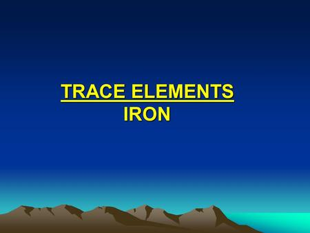 TRACE ELEMENTS IRON. IRON METABOLISM DISTRIBUTION OF IRON IN THE BODY Between 50 to 70 mmol (3 to 4 g) of iron are distributed between body compartments.