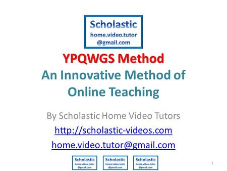 YPQWGS Method YPQWGS Method An Innovative Method of Online Teaching By Scholastic Home Video Tutors
