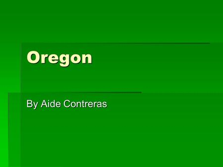 "Oregon By Aide Contreras. State Animal  Oregon state animal is the American beaver.  The beaver has nice fur.  The beaver is ""nature's engineer ""."