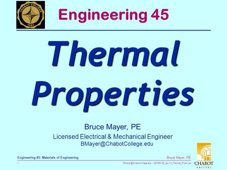 ENGR-45_Lec-13_Thermal_Props.ppt 1 Bruce Mayer, PE Engineering-45: Materials of Engineering Bruce Mayer, PE Licensed Electrical.