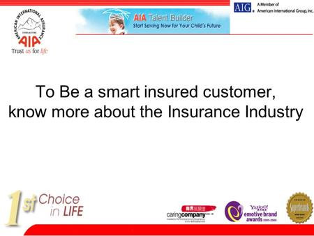 To Be a smart insured customer, know more about the Insurance Industry.