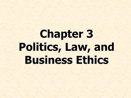 Chapter 3 Politics, Law, and Business Ethics. © Prentice Hall, 2008International Business 4e Chapter 3 - 2 Describe the three types of political systems.
