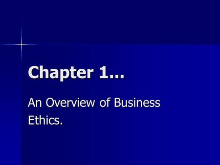 An Overview of Business Ethics.