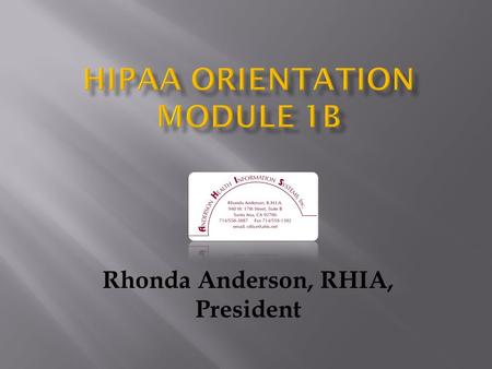 Rhonda Anderson, RHIA, President  …is a PROCESS, not a PROJECT 2.