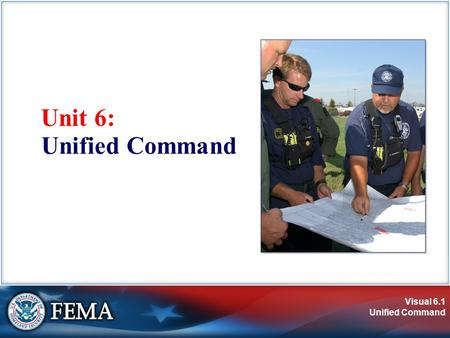 Visual 6.1 Unified Command Unit 6: Unified Command.