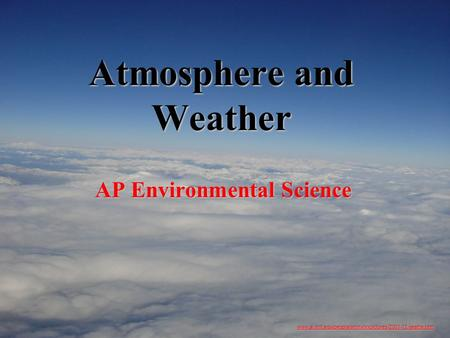 Atmosphere and Weather AP Environmental Science www.ai.mit.edu/people/jimmylin/pictures/2001-12-seattle.htm.