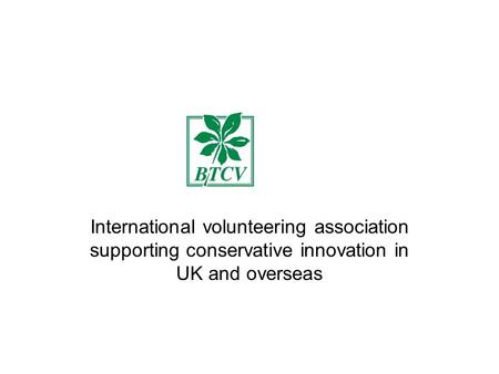 International volunteering association supporting conservative innovation in UK and overseas.