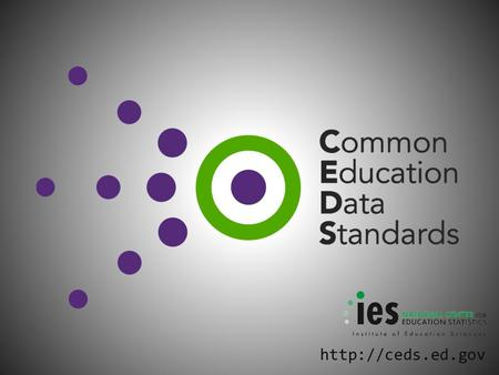 Why CEDS? 101 What are Common Standards? What is CEDS? Why do we need it? Who's involved? What does it provide?