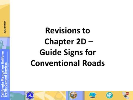 Revisions to Chapter 2D – Guide Signs for Conventional Roads.