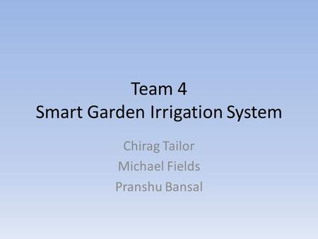 Team 4 Smart Garden Irrigation System