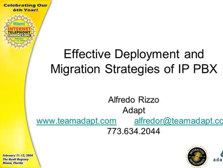 Effective Deployment and Migration Strategies of IP PBX Alfredo Rizzo Adapt