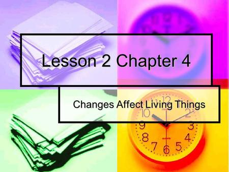 Changes Affect Living Things
