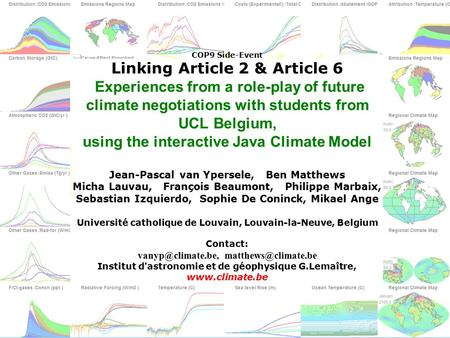 COP9 Side-Event Linking Article 2 & Article 6 Experiences from a role-play of future climate negotiations with students from UCL Belgium, using the interactive.