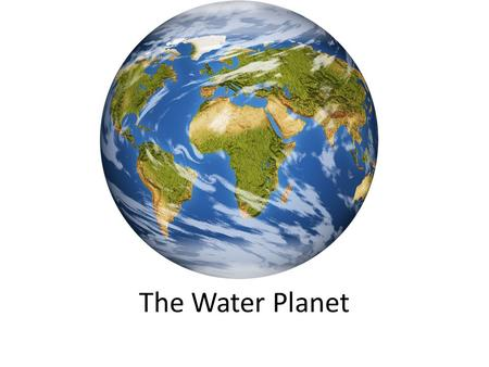 The Water Planet. A person could live for 4 to 6 weeks without food but could die in as little as 3 days without water…