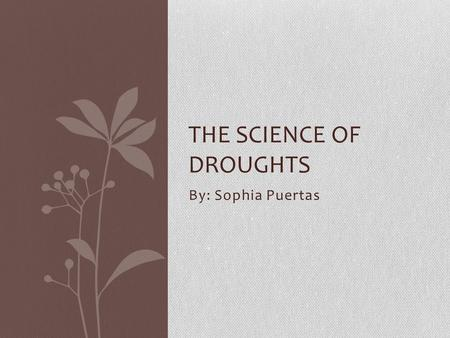 The Science of Droughts