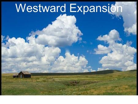 Westward Expansion. Push Factors - The civil war displaced thousands of farmers, former slaves, and other workers - eastern land was getting more expensive,