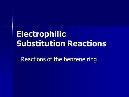 Electrophilic Substitution Reactions