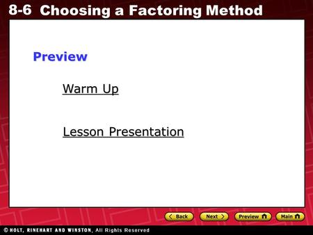 8-6 Choosing a Factoring Method Warm Up Warm Up Lesson Presentation Lesson PresentationPreview.