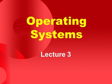 Operating Systems Lecture 3. 11 November 2015© Copyright Virtual University of Pakistan 2 Agenda for Today Review of previous lecture Hardware (I/O, memory,