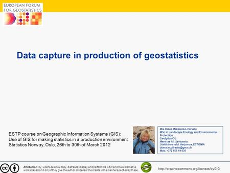 1 Data capture in production of geostatistics ESTP course on Geographic Information Systems (GIS): Use of GIS for making statistics in a production environment.