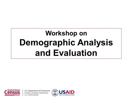 Workshop on Demographic Analysis and Evaluation. Fertility: Indirect Estimation Based on Age Structure. Rele's Method.
