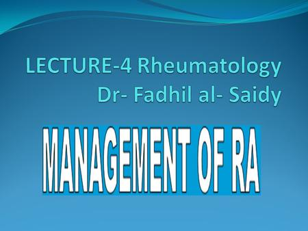 Approach to the Treatment of RA Try to figure out 'what type' of Rheumatoid Arthritis the patient has This is not a uniform disease Young, Sero-positive.