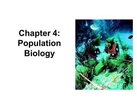Chapter 4: Population Biology
