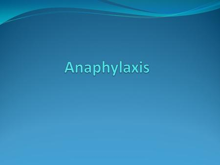 Anaphylaxis.