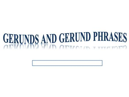 "A gerund is a verb form that ends in ""ing"" and is used as a noun in a sentence. It can be used as: A subject A direct object An object of the preposition."