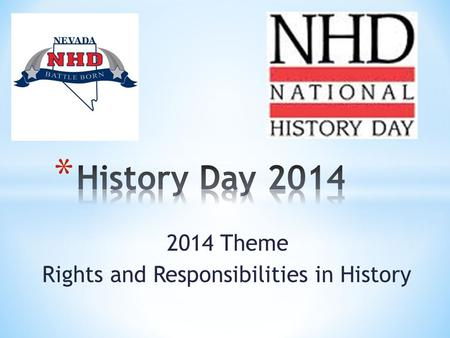 2014 Theme Rights and Responsibilities in History.