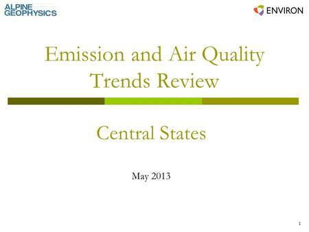 1 Emission and Air Quality Trends Review Central States May 2013.