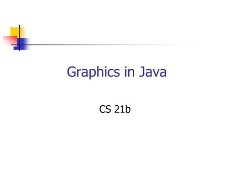 Graphics in Java CS 21b. The paint() Method Method in a visual component that specifies what that component looks like Particularly important for applets,