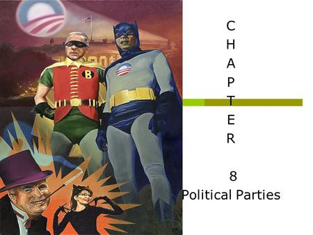 C H A P T E R 8 Political Parties. What is a Political Party? Definition: a group of political activists who organize to win elections, operate the government,
