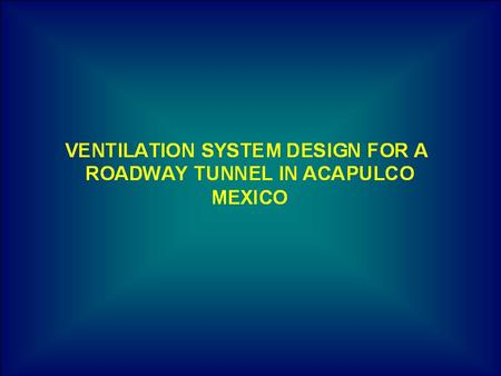Objective of the investigation: Determine the number and arrangement of jet fans to be installed in the Acapulco Tunnel that will ensure an air quality.