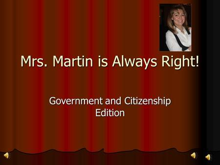 Mrs. Martin is Always Right! Government and Citizenship Edition.