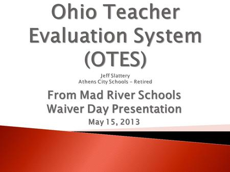 From Mad River Schools Waiver Day Presentation May 15, 2013.