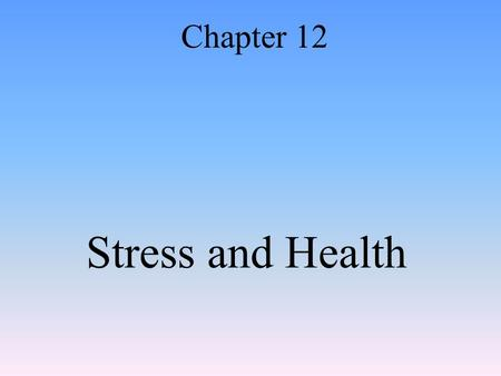 Stress and Health Chapter 12. Effects of Stress Health Psychology A subfield of psychology that focuses on how stress affects our well being and our.
