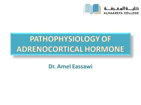 Dr. Amel Eassawi. At the end of this lecture the student should be able to:  Describe Pathophysiology of hypo and hyperpadrenalism.  Correlate the features.