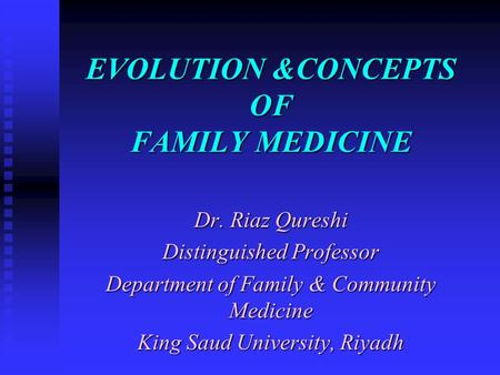EVOLUTION &CONCEPTS OF FAMILY MEDICINE