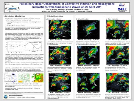 Preliminary Radar Observations of Convective Initiation and Mesocyclone Interactions with Atmospheric Waves on 27 April 2011 Todd A. Murphy, Timothy A.