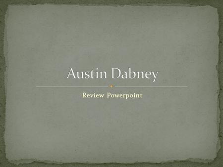 Review Powerpoint. Who was Austin Dabney? Answer: A Georgian slave who served during the American Revolution.