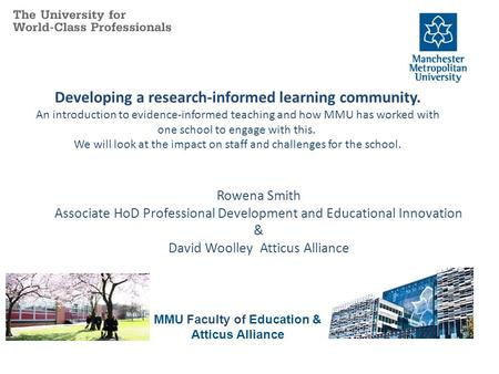 Developing a research-informed learning community. An introduction to evidence-informed teaching and how MMU has worked with one school to engage with.